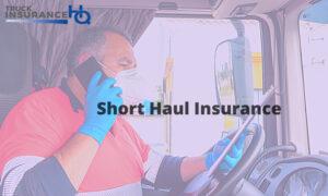 Short Haul Insurance