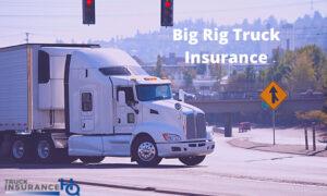 Big Rig Truck Insurance