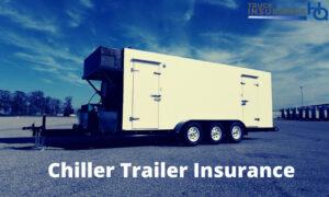 Chiller Trailer Insurance